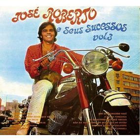 Cd José Roberto E Seus Sucessos - Volume 3