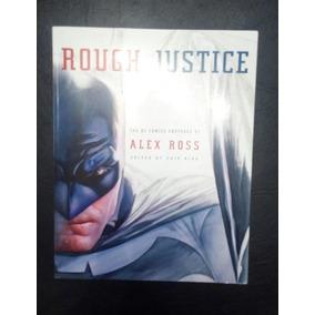 Alex Ross Rough Justice Tpb Ingles Subasta $1!!