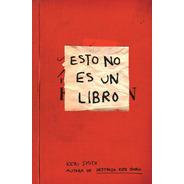 Esto No Es Un Libro, Keri Smith, Paidós
