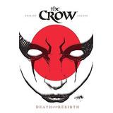 Libro The Crow: Death And Rebirth - Nuevo