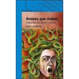 Amores Que Matan De Lucia Laragione Juvenil Azul 12 Años