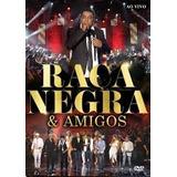 Dvd Raça Negra E Amigos Ao Vivo (original E Lacrado)
