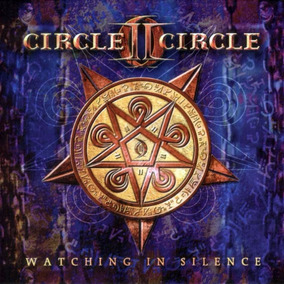 Circle Ii Circle - Watching In Silence (cd Lacrado)