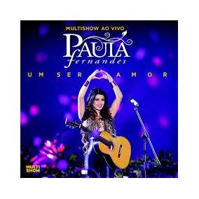 Cd Paula Fernandes Um Ser Amor Multishow Ao Vivo