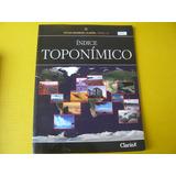 Libro Atlas Mundial Clarin Tomo 16 Indice Toponimico 2009