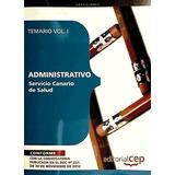 Administrativo Del Servicio Canario De Salud. Temario Vol. I