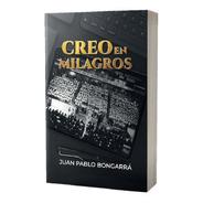 Creo En Milagros, Juan Pablo Bongarrá