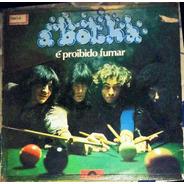 Lp Vinil (vg) Capa (g) A Bolha É Proibido Fumar Ed 1977 Raro