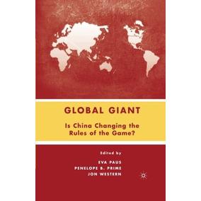 Gigante Mundial É A China, Alterando As Regras Do Jogo