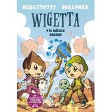 Wigetta Y El Baculo Dorado - Vegetta777 / Willyrex