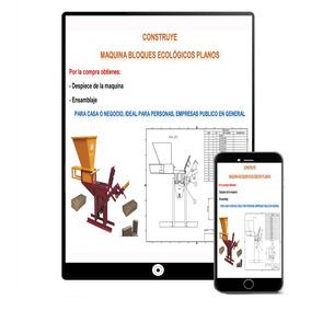 Planos Fabricar Maquina Bloques Ladrillos Ecológicos X Email