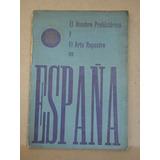 El Hombre Prehistórico Y El Arte Rupestre En España. 1962