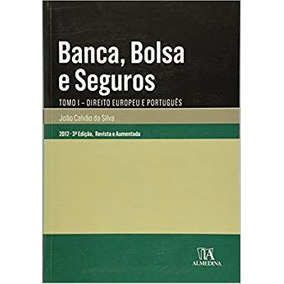 Livro Banca, Bolsa E Seguros Tomo I João Calvão Da Silva