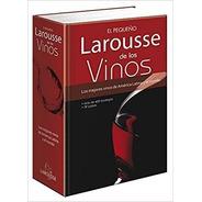 El Pequeño Larousse De Los Vinos Por Aique