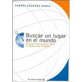 Buscar Un Lugar En El Mundo , Andres Sanchez Bodas , Libro