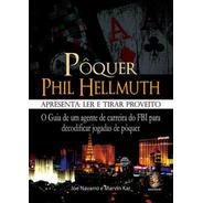 Pôquer Phil Hellmuth Apresenta: Ler E Tirar Proveito