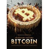 Bitcoin: ¿amenaza U Oportunidad? Juan Carlos Galindo