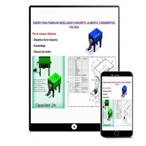 Planos Fabricar Mezcladora (concreto,alimentos,polvos) P Df