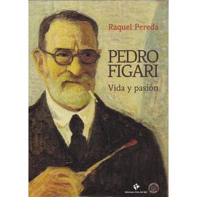 Pedro Figari - Vida Y Pasion - Cruz Del Sur