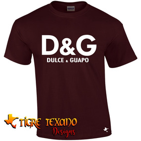 Playera Parodia D&g Dulce Y Guapo By Tigre Texano Designs