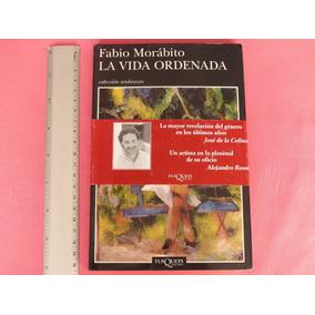 Fabio Morábito, La Vida Ordenada, Tusquest Editores, México.