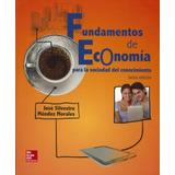 Fundamentos De Economia: Para La Sociedad Del Conocimiento