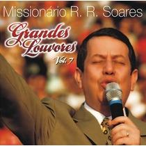 Cd Grandes Louvores Vol 7- Mis Rr Soares