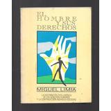 Miguel Limia - El Hombre Y Sus Derechos