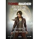 Tomb Raider - Os Dez Mil Imortais Dan Abnett_nik Vincent