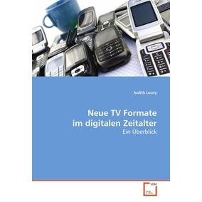 Neue Tv Formate Im Digitalen Zeitalter: Ein Überblick; Judi