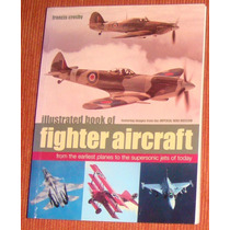 Livro Illustrated Book Of Fighter Aircraft ( Inglês )