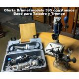 Dremel 395 Con Anexos Para Taladro Banco Y Trompo