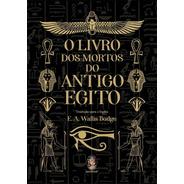 O Livro Dos Mortos Do Antigo Egito - E. A. Wallis Budge