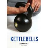 Manual De Kettlebells - Edición Definitiva Digital