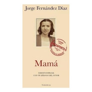 Mamá - Jorge Fernández Díaz