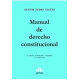 Sagués - Manual De Derecho Constitucional 2a Ed - Astrea Ldj