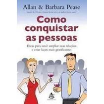 Livro Como Conquistar As Pessoas Allan E Barbara Pease