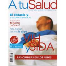 A Tu Salud - Vih Y Sida - Éxtasis - Colitis - Gripe