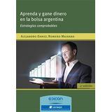 Aprenda Y Gane Dinero En La Bolsa Argentina De Romero Maidan