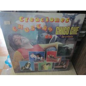 Chico Che Creasiones Chuscas De.. Disco Lp Nuevo ---