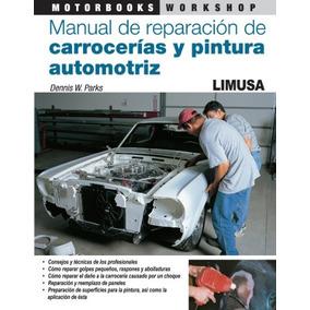 Libro Manual De Reparación De Carrocerías Y Pintura Automotr