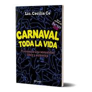 Carnaval Toda La Vida - Libro Lic. Cecilia Ce