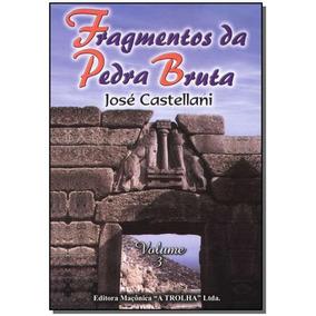 Fragmentos Da Pedra Bruta-vol.03