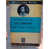 Los Empeños De Una Casa. Sor Juana Ines De La C.