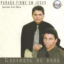 Cd Parada Firme Em Jesus - Resposta De Deus - C/ Playback