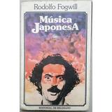 Música Japonesa. Rodolfo Fogwill