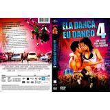 Dvd Dvd Ela Dança Eu Danço 4 Original Dublado