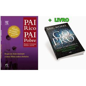 Livro Gopro Eric Worre + Livro Pai Rico E Pai Pobre