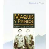Maquis Y Pirineo La Gran Invasion; Varios Autores