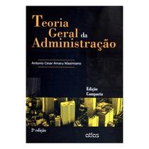 Teoria Geral Da Administração Edição Compacta - Antonio Ces